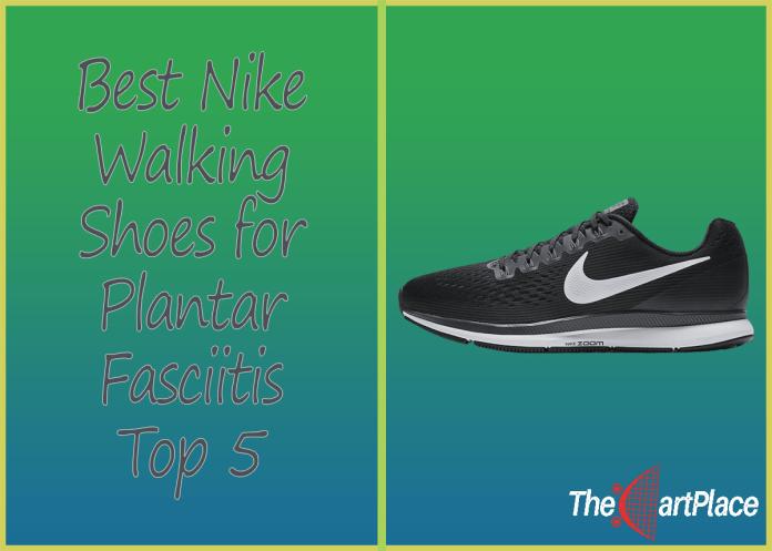 best-nike-walking-shoes-for-plantar-fasciitis
