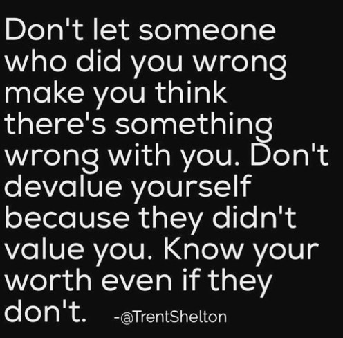 dontletsomeonewhodidyouwrongmakeyouthinktheressomethingwrongwithyou