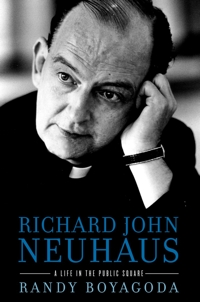 "This is the cover of ""Richard John Neuhaus: A Life in the Public Square"" by Randy Boyagoda. CNS"