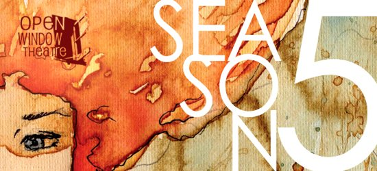 Open Window Theatre announced is Season 5 performances.