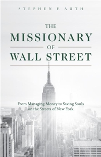 """This is the cover of """"The Missionary of Wall Street: From Managing Money to Saving Souls on the Streets of New York"""""""