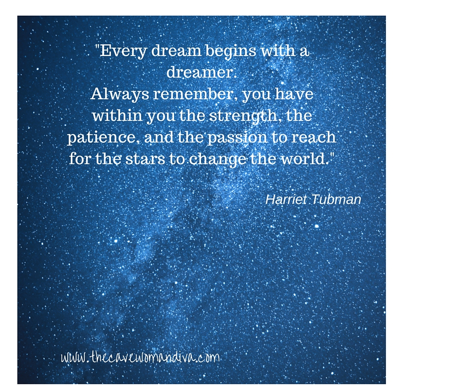 _Every dream begins with a dreamer.Always remember, you have within you the strength, the patience, and th