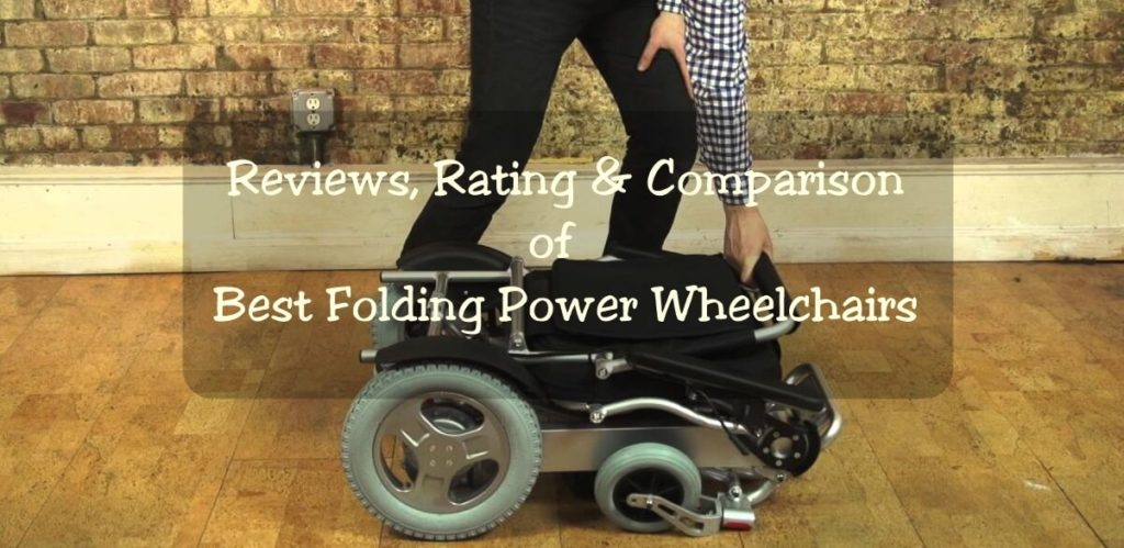 Best Folding Power Wheelchairs Of 2018 (Reviews, Ratings And Comparison)
