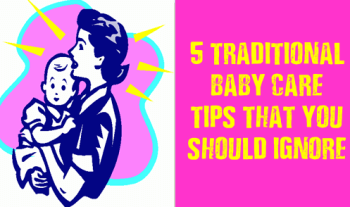 5 Traditional Parenting Styles and Baby Care Tips To Unlearn