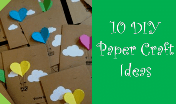 10 Amazing Kids Activity Ideas – Easy Paper Crafts