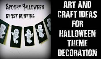 Halloween Theme Decoration Art And Craft Ideas For Kids
