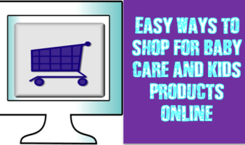 Easy ways to shop for baby care and kids products online