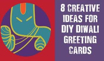 Top 8 Creative Ideas For DIY Diwali Greeting Cards