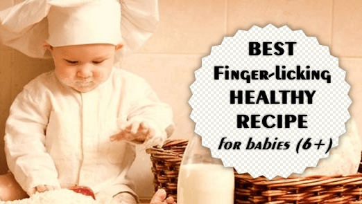 Best healthy food recipe for 6 months babies and toddlers