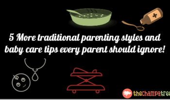 5 Baby Care Tips & Traditional Parenting Style every parent should ignore