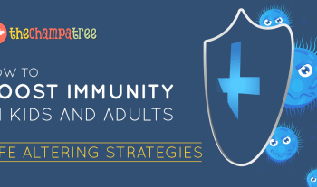 How To Boost Immunity In Kids And Adults – 4 Life-Changing Strategies
