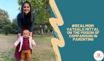 Real Mom Vatsala Mittal On The Poison Of Comparison In Parenting