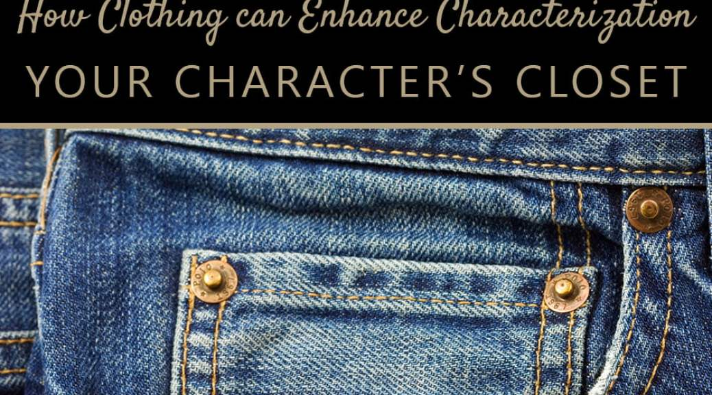 Your Character's Closet: How Clothing can Improve Characterization