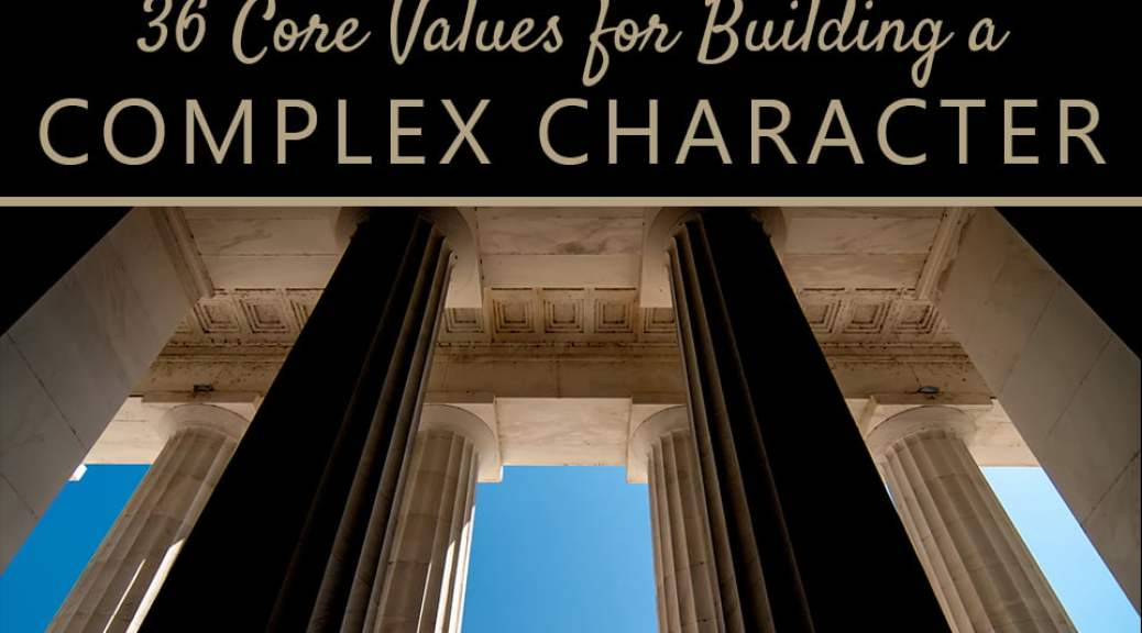 36 Core Values for Building Complex Characters