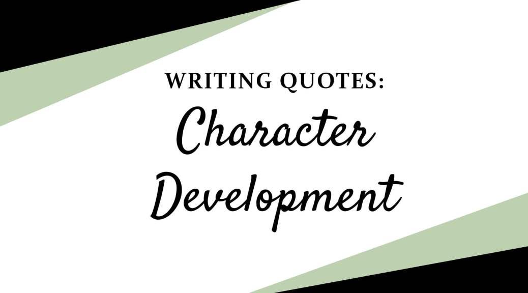 Character Development Quotes - The Character Comma
