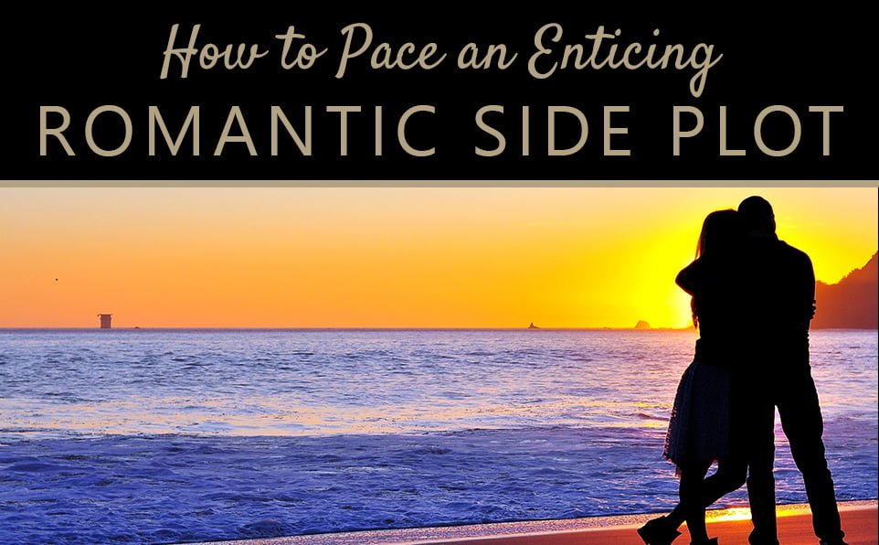 Romance Roadmap: How to Pace an Enticing Romantic Side Plot
