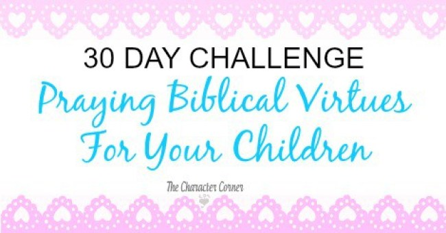 How to Start Praying Biblical Virtues For Your Children | Pray for Kids | Praying for Children | Prayers for Children | Praying Bible Verses for Children | Teaching Bible Virtues | Praying Biblical Virtues | Biblical Virtues for Kids | Biblical Virtues for Kids | Praying for my kids | How to Pray for Kids | Pray BIble Verses for Children