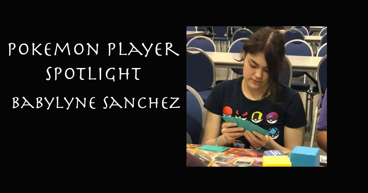 Pokemon Player Spotlight – Babylyne Sanchez