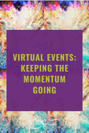 Virtual Events: Keeping the Momentum Going