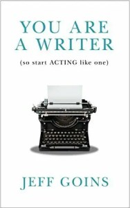 Cover of you are a writer , book by Jeff Goins. One of my Reference Books For Writers