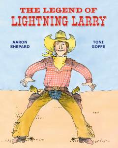 Children's book author mistake specialist Aaron Shepard's book The Legend of Lightening Larry