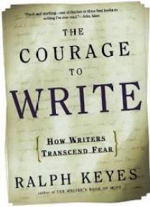 "Book Cover for ""The Courage To Write"" by Ralph Keyes. This book helped me use my fear as a secret superpower and write more."
