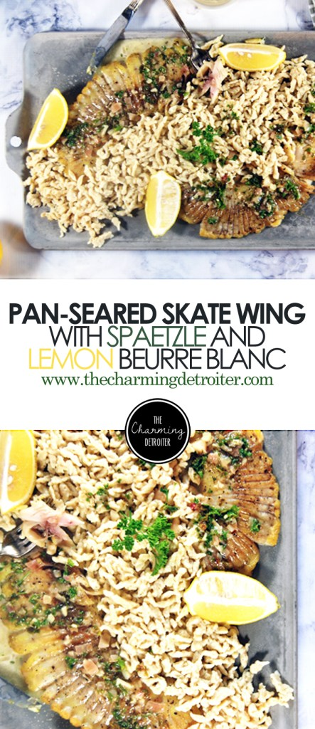 Pan Seared Skate Wing with Spaetzle and Lemon Beurre Blanc - A simple pan seared skate wing is paired with delicious homemade spaetzle and a tasty lemon beurre blanc sauce.