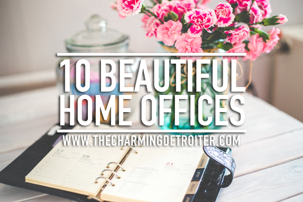10 Beautiful Home Offices: Check out my top 10 favorite beautiful home offices, from corner workspaces to grand rooms.