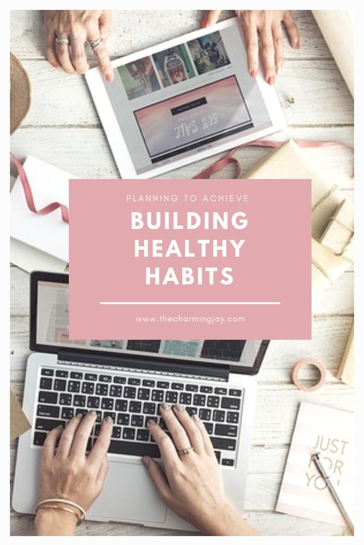 Building Healthy Habits||Planning to Achieve in 2019