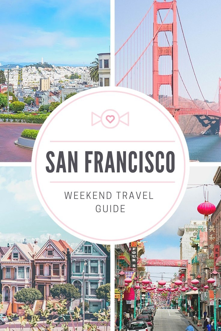 Weekend in San Francisco- Travel Guide