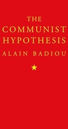Alain Badiou's The Communist Hypothesis (2010)