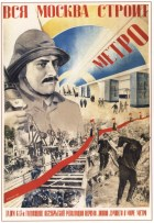 All of Moscow is building a metro, 1933