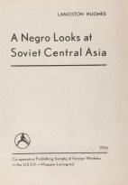 Langston Hughes, A Negro Looks at Soviet Central Asia (1932) 3