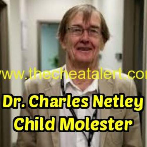 Dr. Charles Netley is a Pedophile and Child Molester. https://deadbeatsexposed.com/dr-charles-netley-is-a-pedophile-toronto-and-thunder-bay-ontario-canada/ https://dirtyhomewreckers.com/dr-charles-netley-is-a-pedophile-toronto-and-thunder-bay-ontario-canada/ https://bustedcheaters.com/dr-charles-netley-is-a-pedophile-toronto-and-thunder-bay-ontario-canada/
