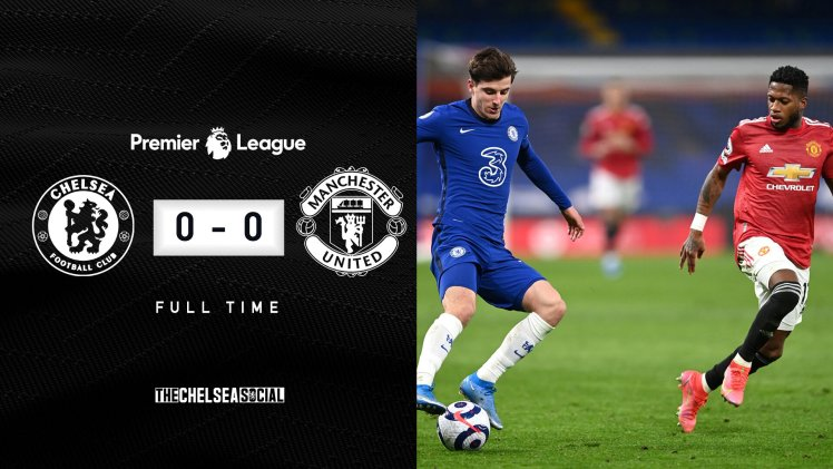 Chelsea 0-0 Manchester United Final Score Edit