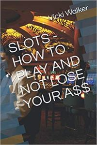how to play slots without losing your a$$  https://amzn.to/31MmR7R