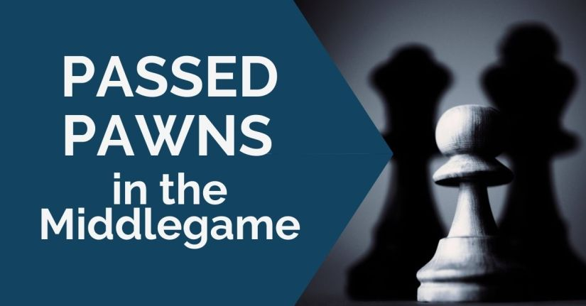 Passed Pawns in the Middlegame