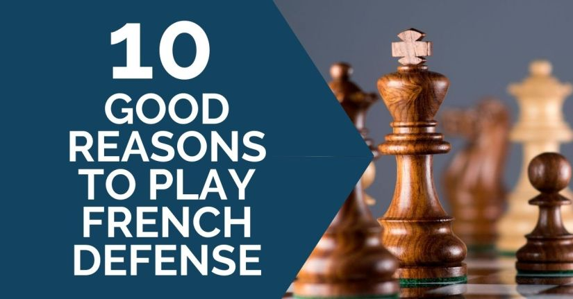 10 Good Reasons to Play the French Defense