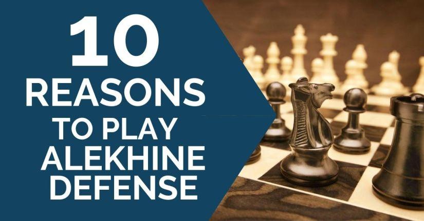 10 Reasons to Play Alekhine Defense
