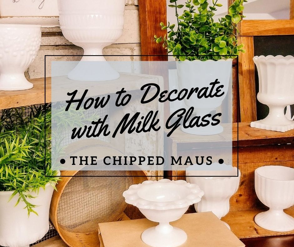 how to decorate with milk glass the