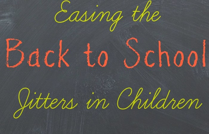 Easing The Back To School Jitters