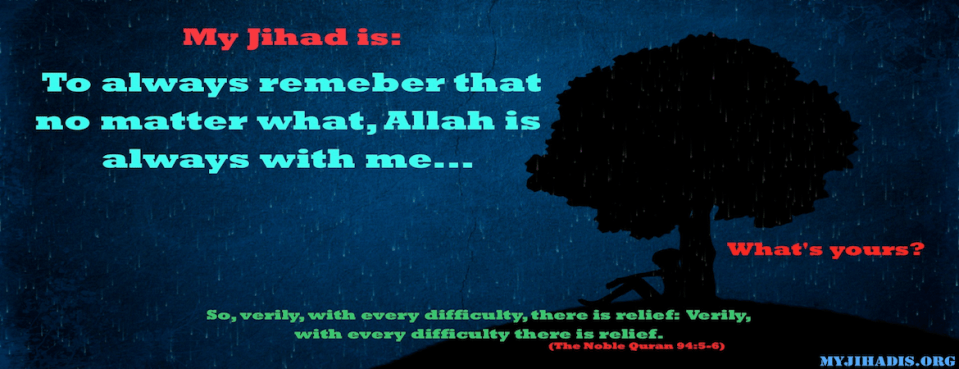 My Jihad is - Allah is with me