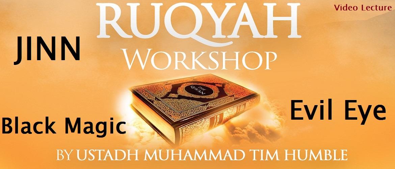 Ruqyah Workshop - Jinn, Black Magic & Evil Eye