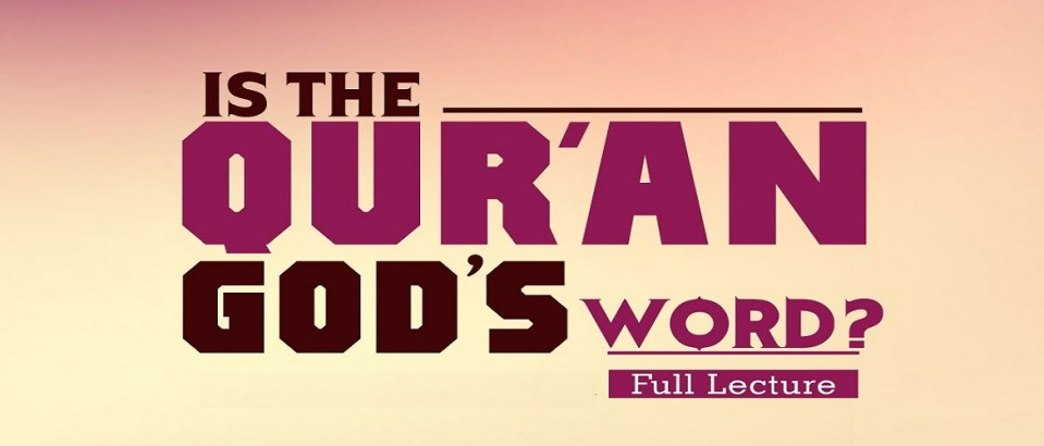 Is The Quran God's Word?