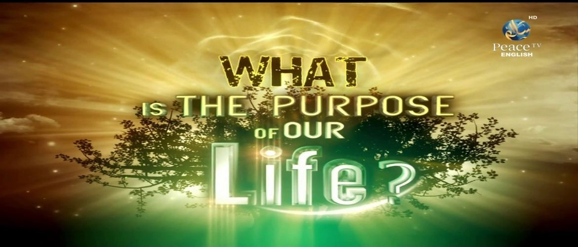What is the Purpose of Our Life? - Zakir Naik