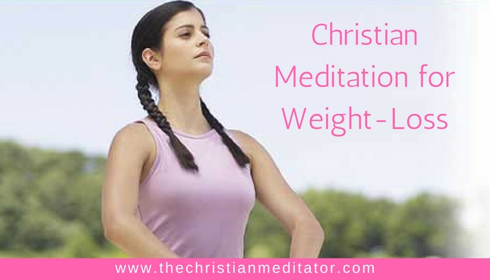 Christian Meditation for Weight Loss