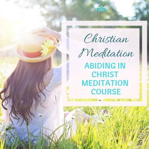 abiding in christ christian meditation