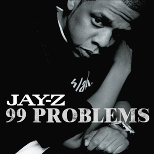 Jay Z 99 problems