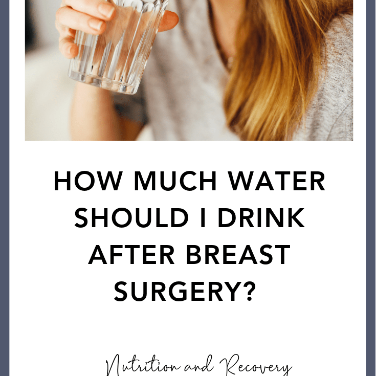 How Much Water Should I Drink After Breast Surgery?