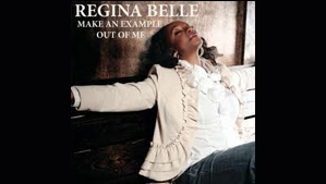 """Regina Belle Make an Example Out of Me"""